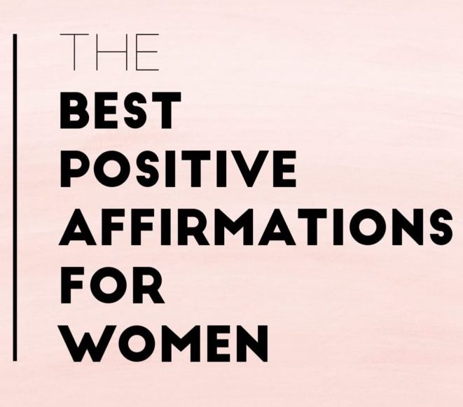 The Top 10 Best Positive Affirmations for Women